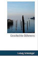 Geschichte Bohmens af Ludwig Schlesinger