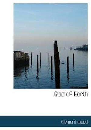 Bog, paperback Glad of Earth af Clement Wood