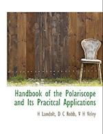 Handbook of the Polariscope and Its Pracitcal Applications af D. C. Robb, V. H. Veley, H. Landolt