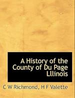 A History of the County of Du Page Lllinois