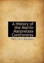 A History of the Martin Marprelate Controversy