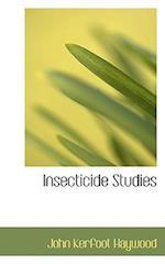 Insecticide Studies af John Kerfoot Haywood