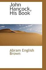 John Hancock, His Book af Abram English Brown