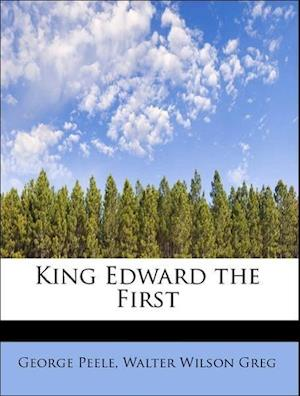 Bog, paperback King Edward the First af George Peele, Walter Wilson Greg