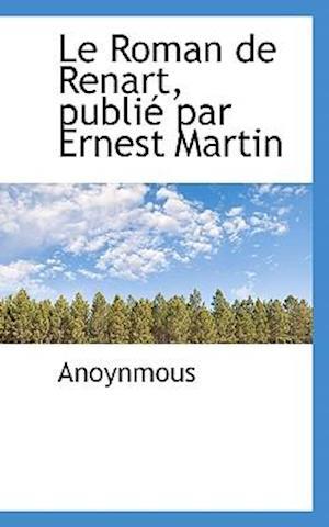 Le Roman de Renart, publié par Ernest Martin