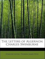 The Letters of Algernon Charles Swinburne af Edmund Gosse, Thomas James Wise