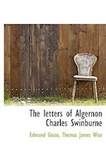 The Letters of Algernon Charles Swinburne af Thomas James Wise, Edmund Gosse