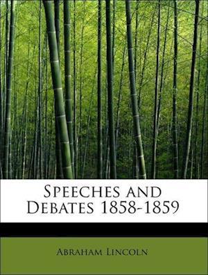 Speeches and Debates 1858-1859