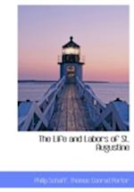 The Life and Labors of St. Augustine af Philip Schaff, Thomas Conrad Porter
