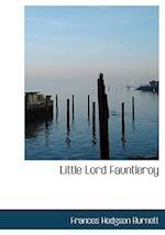 Little Lord Fauntleroy af Frances Hodgson Burnett