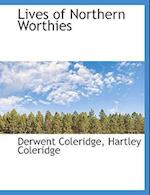 Lives of Northern Worthies af Derwent Coleridge, Hartley Coleridge