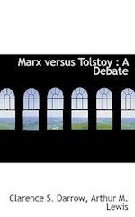 Marx versus Tolstoy : A Debate