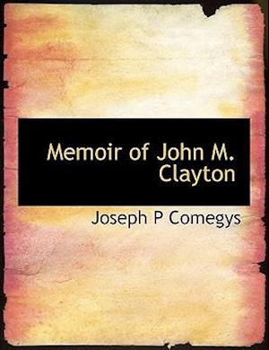 Memoir of John M. Clayton