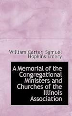 A Memorial of the Congregational Ministers and Churches of the Illinois Association
