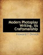 Modern Photoplay Writing, Its Craftsmanship af Howard T. Dimick