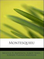 Montesquieu af Melville Best Anderson, Albert Sorel, Edward Playfair Anderson