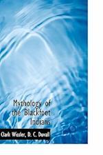 Mythology of the Blackfoot Indians af D. C. Duvall, Clark Wissler