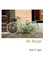The Navajos af Oscar H. Lipps