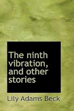 The Ninth Vibration, and Other Stories af Lily Adams Beck