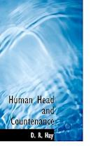 Human Head and Countenance af D. R. Hay