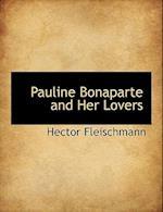 Pauline Bonaparte and Her Lovers af Hector Fleischmann