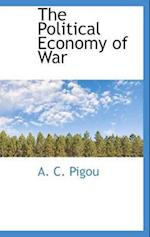 The Political Economy of War af A. C. Pigou