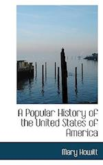 A Popular History of the United States of America af Mary Howitt