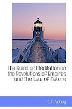 The Ruins or Meditation on the Revolutions of Empires and the Law of Nature