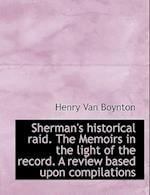 Sherman's historical raid. The Memoirs in the light of the record. A review based upon compilations
