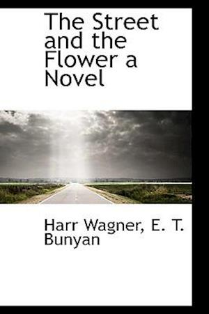 The Street and the Flower a Novel