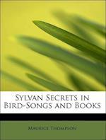 Sylvan Secrets in Bird-Songs and Books