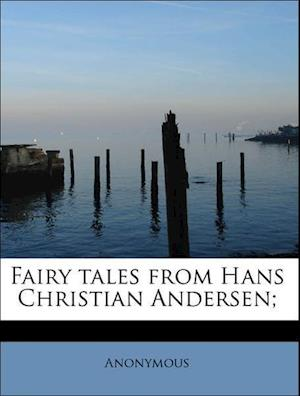 Fairy tales from Hans Christian Andersen;