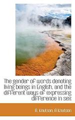 The Gender of Words Denoting Living Beings in English, and the Different Ways of Expressing Differen