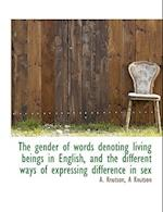 The Gender of Words Denoting Living Beings in English, and the Different Ways of Expressing Differen af A. Knutson