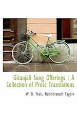 Gitanjali Song Offerings af William Butler Yeats, Rabindranath Tagore