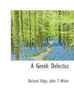 A Greek Delectus af Richard Valpy, John T. White