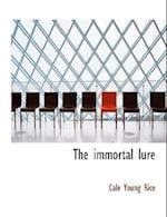 The Immortal Lure
