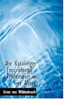 Die Karolinger [Microform]