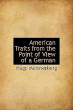 American Traits from the Point of View of a German af Hugo M. Nsterberg