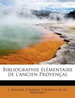 Bibliographie L Mentaire de L'Ancien Proven Al af J. Anglade, P. Rokseth, P. Barnils