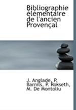 Bibliographie élémentaire de l'ancien Provençal af J. Anglade, P. Rokseth, P. Barnils