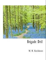 Brigade Drill af W. N. Hutchinson