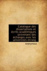 Catalogue Des Dissertations Et Crits Acad Miques Provenant Des Changes Avec Les Universit S Trang