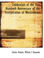 Celebration of the One Hundreth Anniversary of the Incorporation of Westminster