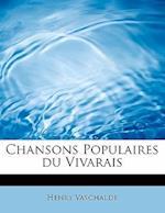 Chansons Populaires Du Vivarais af Henry Vaschalde