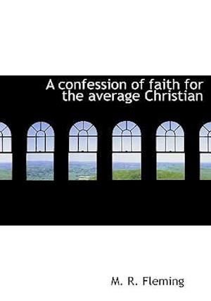 A confession of faith for the average Christian
