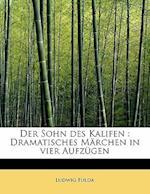 Der Sohn Des Kalifen af Ludwig Fulda