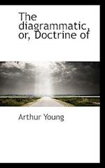 The Diagrammatic, Or, Doctrine of af Arthur Young