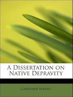 A Dissertation on Native Depravity af Gardiner Spring