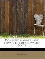Domestic Manners and Private Life of Sir Walter Scott